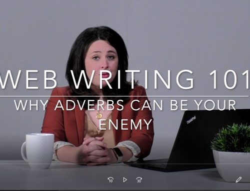 Web Writing 101: Why Adverbs Can Be Your Enemy